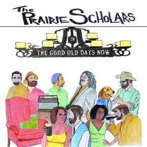 Noteworthy: The Prairie Scholars' The Good Old DaysNow