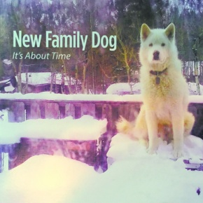 Noteworthy: 'It's About Time' by New Family Dog
