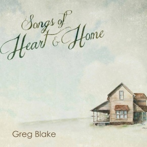Noteworthy: Songs of Heart & Home by Greg Blake